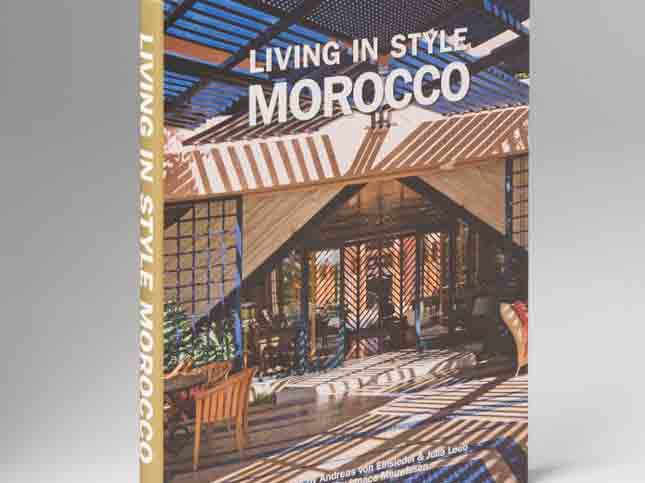 TeNeues Living in Style Morocco by Andreas Von Einsiedel & Julia Leeb | Santa Fe Dry Goods & Workshop